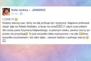 """Jonkisz o Majewskim: """"Na siłę próbuje być śmieszny"""""""