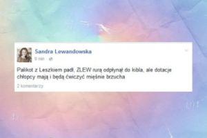 """Lewandowska: """"ZLEW rurą odpłynął do kibla"""""""