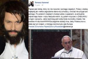 """Kammel kpi z przeciwników przyjmowania uchodźców: """"Papież jest idiotą, który pomaga ciapatym!"""""""