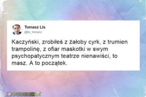 """Lis do Kaczyńskiego: """"Zrobiłeś z żałoby cyrk"""""""