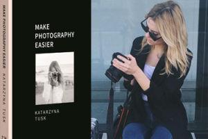 """Kasia Tusk wydaje nową książkę! Tym razem o tym... jak robić zdjęcia! """"Trzeba wybrać miejsce, pomyśleć nad ujęciem i nacisnąć spust migawki"""""""
