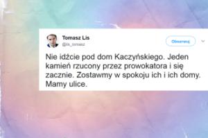 """Tomasz Lis apeluje: """"NIE idźcie pod dom Kaczyńskiego"""""""