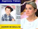Matka o porywaczu 3-letniego Fabiana: